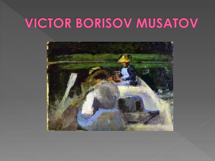 VICTOR BORISOV MUSATOV
