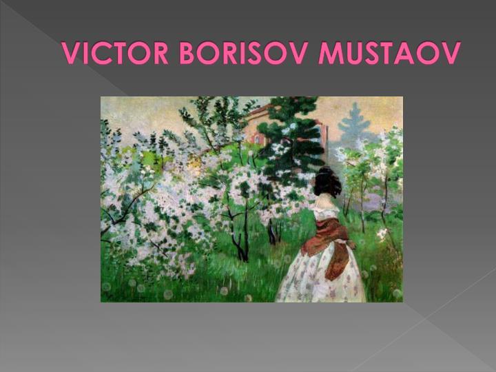 VICTOR BORISOV MUSTAOV