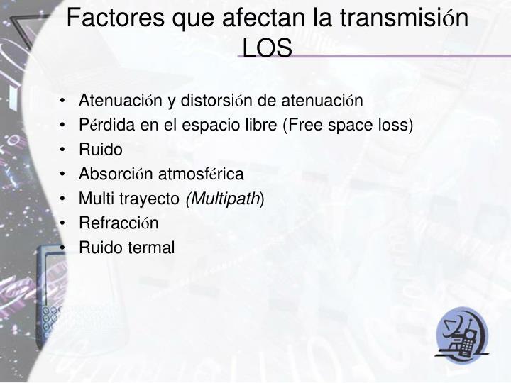 Factores que afectan la transmisi