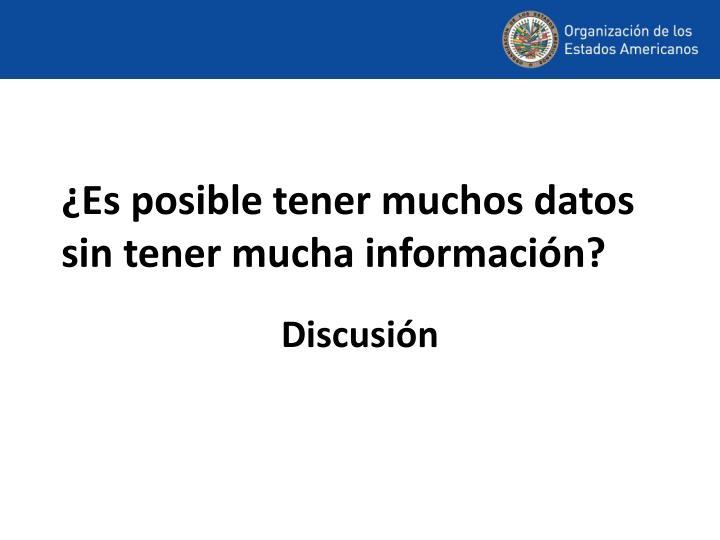 ¿Es posible tener muchos datos sin tener mucha información?