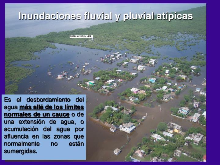 Inundaciones fluvial y pluvial atípicas