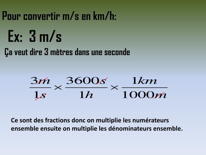 Pour convertir m/s en km/h: