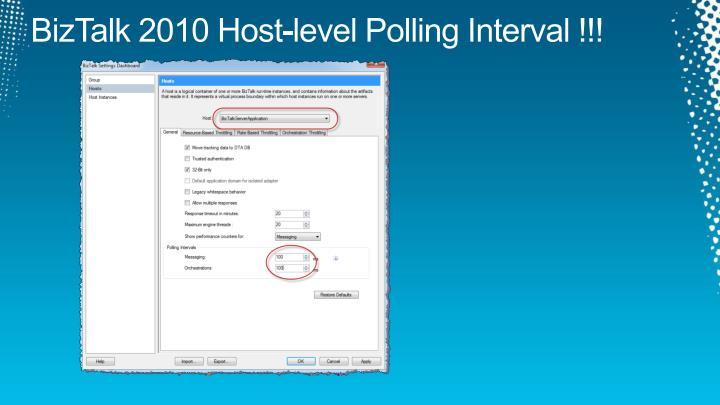 BizTalk 2010 Host-level Polling Interval !!!