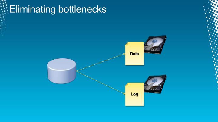 Eliminating bottlenecks