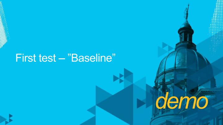 "First test – ""Baseline"""