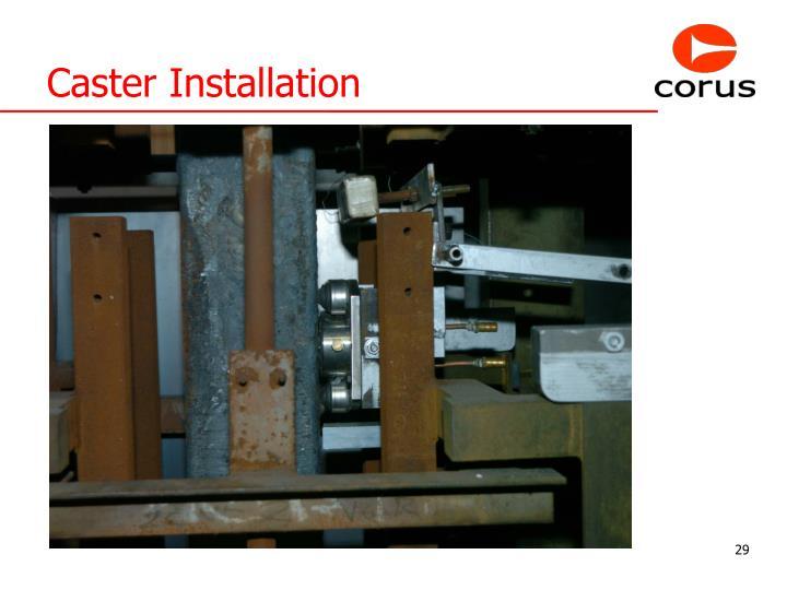 Caster Installation