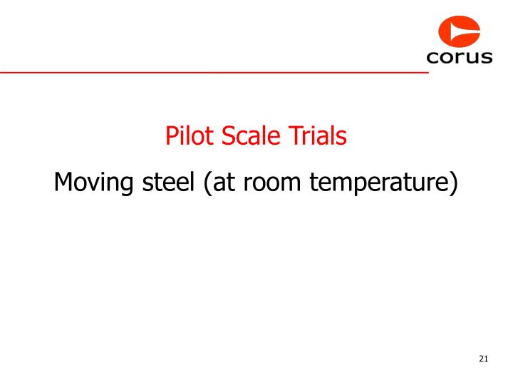 Pilot Scale Trials