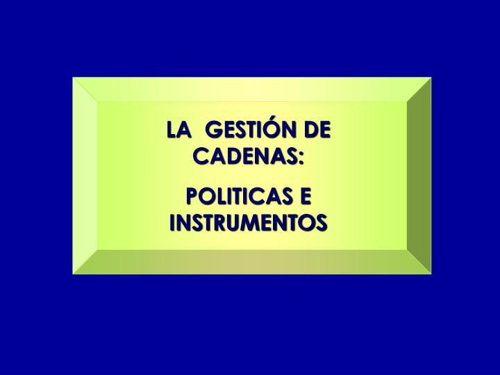LA  GESTIÓN DE CADENAS: