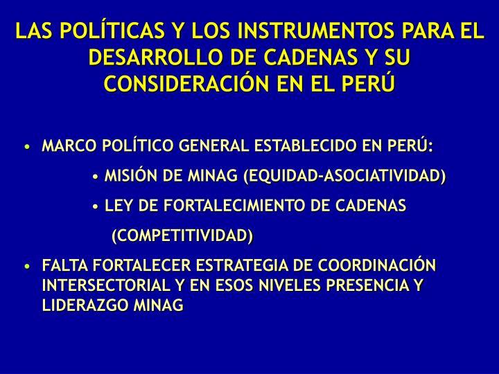 LAS POLÍTICAS Y LOS INSTRUMENTOS PARA EL DESARROLLO DE CADENAS Y SU CONSIDERACIÓN EN EL PERÚ