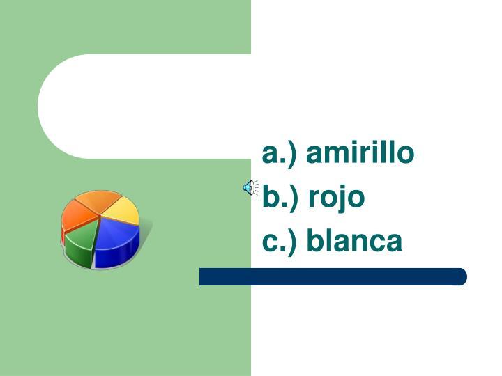 a.) amirillo