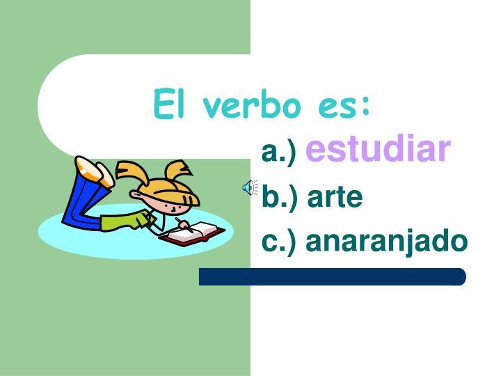 El verbo es: