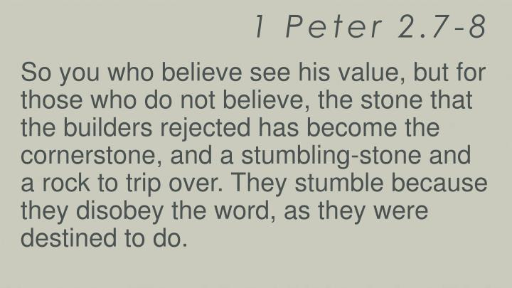 1 Peter 2.7-8