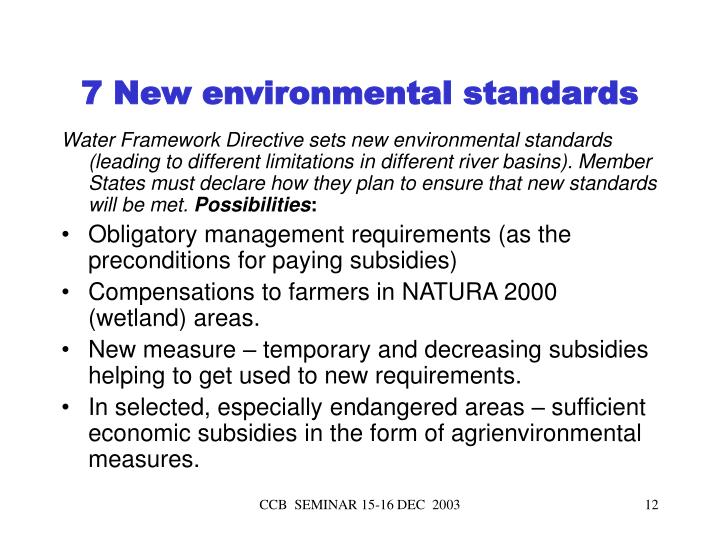 7 New environmental standards