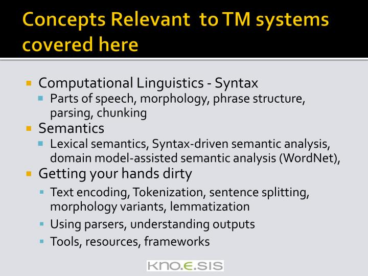 Concepts Relevant  to TM systems covered here