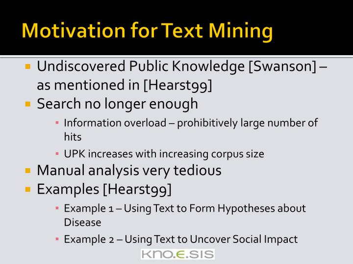 Motivation for Text Mining