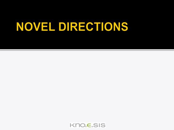 NOVEL DIRECTIONS