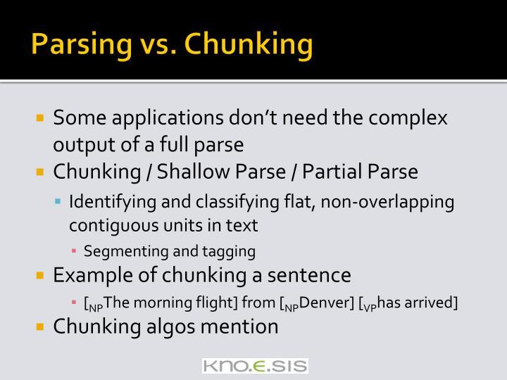 Parsing vs. Chunking