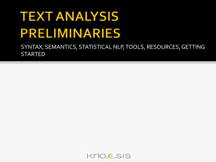 TEXT ANALYSIS PRELIMINARIES