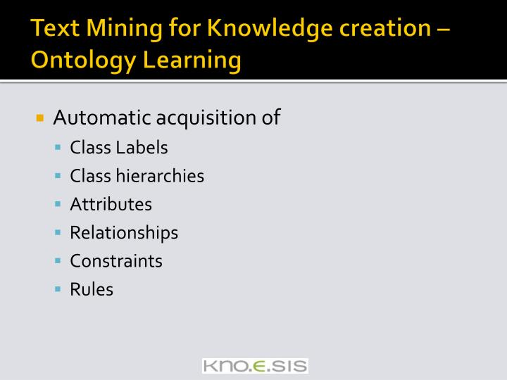 Text Mining for Knowledge creation – Ontology Learning