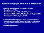 bilan biologique minimal effectuer