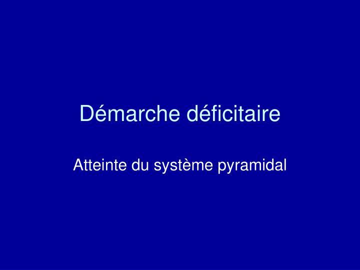 Démarche déficitaire