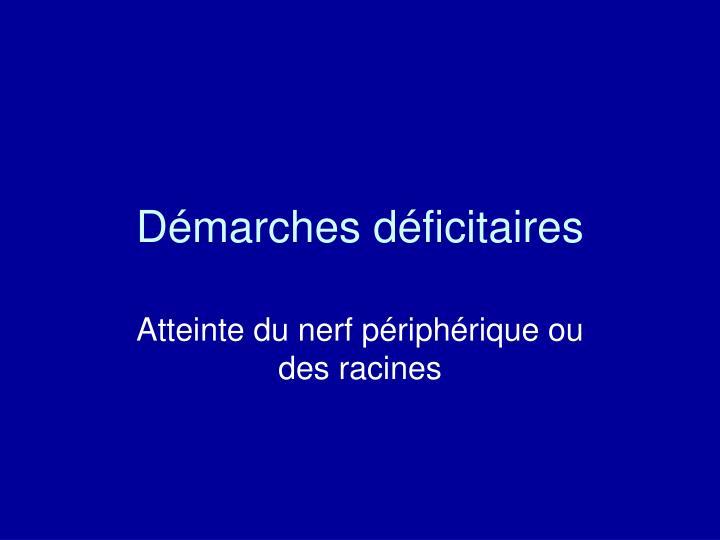 Démarches déficitaires