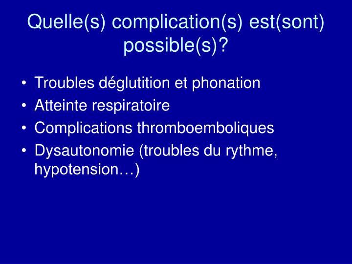 Quelle(s) complication(s) est(sont) possible(s)?