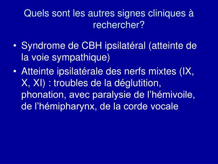 Quels sont les autres signes cliniques à rechercher?