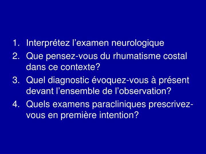 Interprétez l'examen neurologique