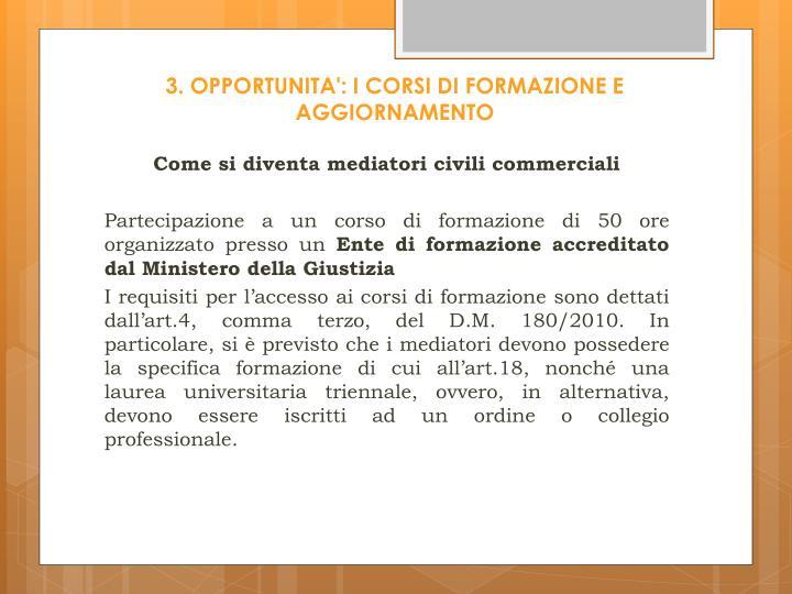 3. OPPORTUNITA': I CORSI DI FORMAZIONE E AGGIORNAMENTO