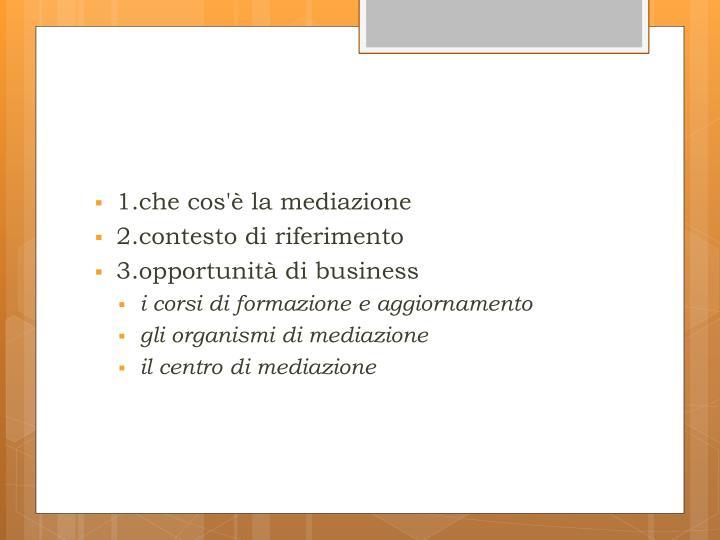 1.che cos'è la mediazione