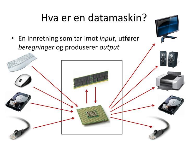 Hva er en datamaskin?