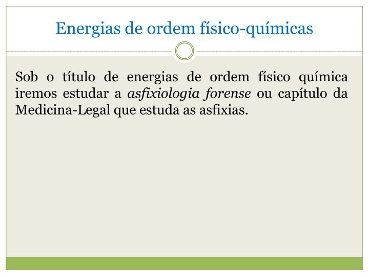 Energias de ordem físico-químicas