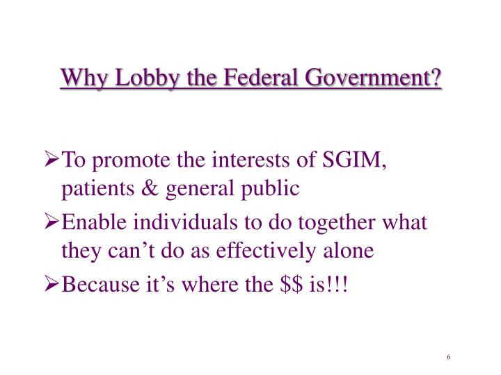 Why Lobby the Federal Government?
