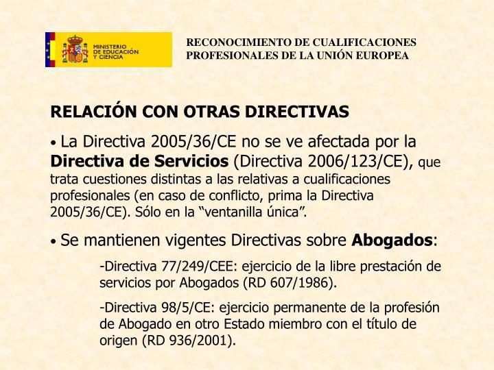 RELACIÓN CON OTRAS DIRECTIVAS