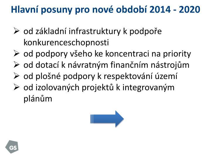Hlavní posuny pro nové období 2014 - 2020
