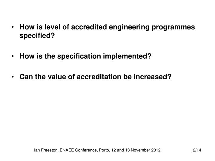 How is level of accredited engineering programmes specified?