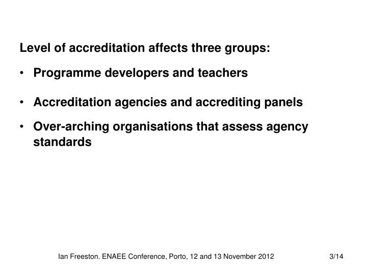 Level of accreditation affects three groups:
