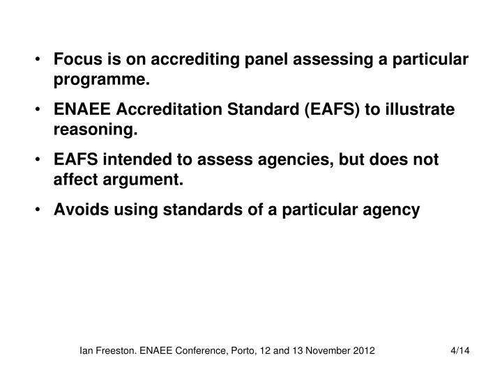 Focus is on accrediting panel assessing a particular programme.