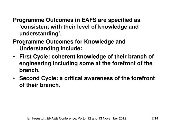 Programme Outcomes in EAFS are specified as 'consistent with their level of knowledge and understanding'.