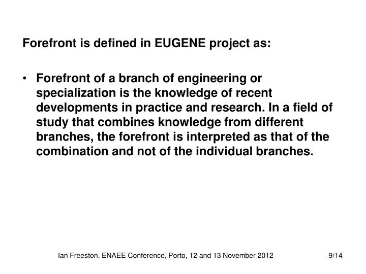 Forefront is defined in EUGENE project as: