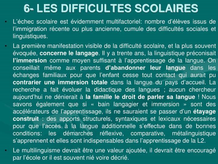 6- LES DIFFICULTES SCOLAIRES