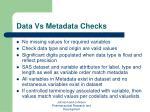 data vs metadata checks