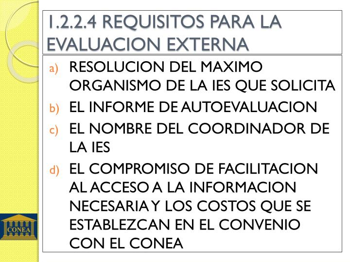1.2.2.4 REQUISITOS PARA LA EVALUACION EXTERNA