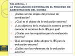 taller no 1 la evaluacion externa en el proceso de acreditacion del conea