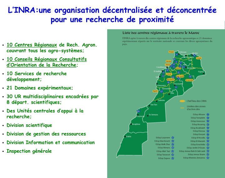 L'INRA:une organisation décentralisée et déconcentrée pour une recherche de proximité