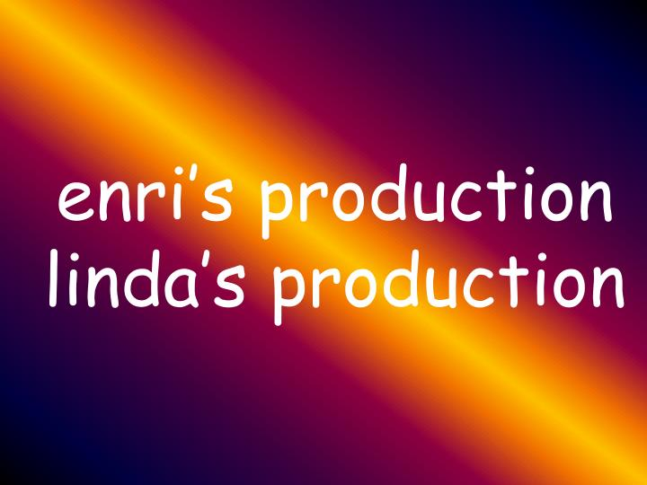 enri's production