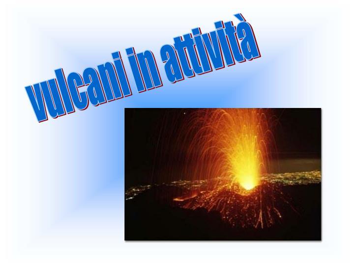 vulcani in attività