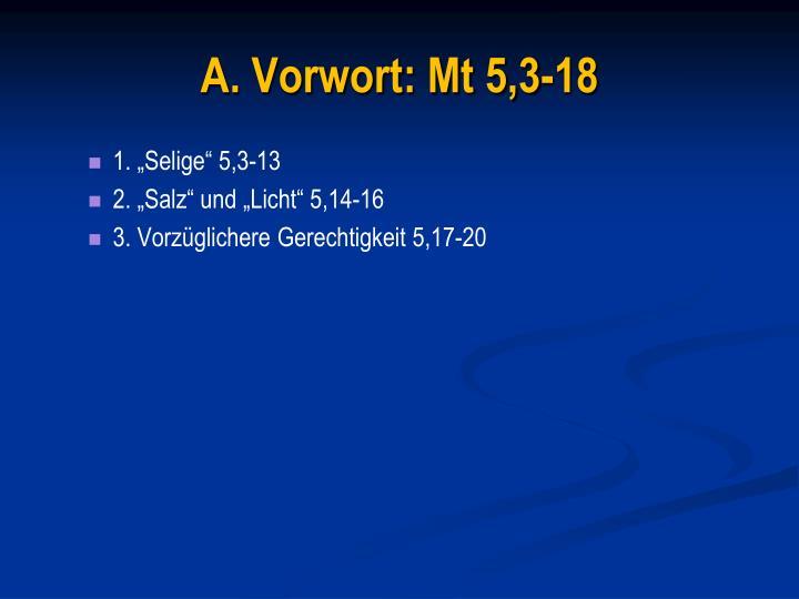 A. Vorwort: Mt 5,3-18