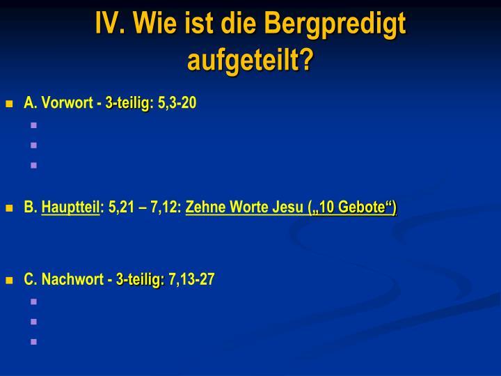 IV. Wie ist die Bergpredigt aufgeteilt?